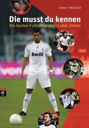Die musst du kennen - Die besten Fußballspiele(r) aller Zeiten