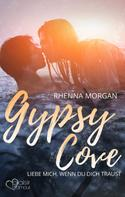 Rhenna Morgan: Gypsy Cove: Liebe mich, wenn du dich traust ★★★★