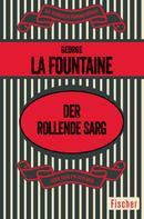 George La Fountaine: Der rollende Sarg