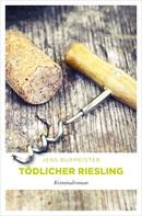 Jens Burmeister: Tödlicher Riesling ★★★★