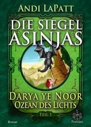 Die Siegel Asinjas - Teil 1: Darya ye noor - Ozean des Lichts