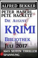 Alfred Bekker: Die August Krimi Bibliothek 2017 - 1603 Seiten Thriller Spannung ★★★★