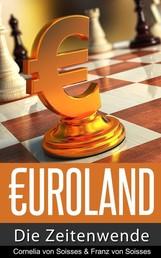 Euroland - Die Zeitenwende