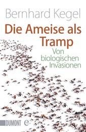 Die Ameise als Tramp - Von biologischen Invasionen