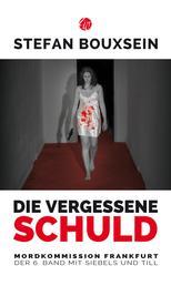 Die vergessene Schuld - Mordkommission Frankfurt: Der 6. Band mit Siebels und Till