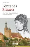 Robert Rauh: Fontanes Frauen