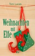 Toni Lucas: Weihnachten mit Elfe ★★★