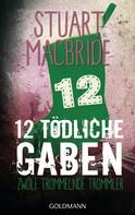 Stuart MacBride: Zwölf tödliche Gaben 12 ★★★★