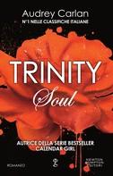 Audrey Carlan: Trinity. Soul