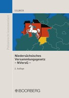 Norbert Ullrich: Niedersächsisches Versammlungsgesetz - NVersG -