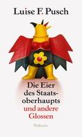 Luise F. Pusch: Die Eier des Staatsoberhaupts