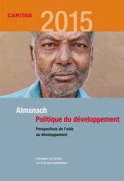 Almanach Politique du développement - L'annuaire de Caritas sur la Suisse humanitaire. Perspectives de l'aide au développement