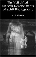 H. R. Haweis: The Veil Lifted: Modern Developments of Spirit Photography