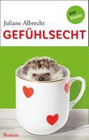 Juliane Albrecht: Gefühlsecht ★★★★