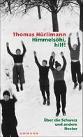 Thomas Hürlimann: Himmelsöhi, hilf! ★★★★★