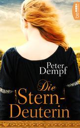 Die Sterndeuterin - Historischer Roman