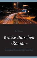 Ben Brönner: Krasse Burschen