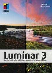 Luminar 3 - Praxiseinstieg für Bildbearbeitung und RAW-Entwicklung