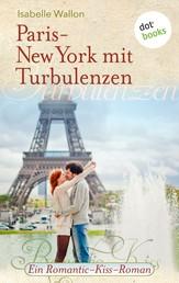Paris-New York mit Turbulenzen - Ein Romantic-Kiss-Roman - Band 16