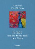 Christine Friel McGrory: Grace und die Suche nach dem Glück