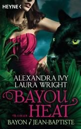 Bayou Heat - Bayon und Jean-Baptiste - Roman