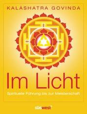 Im Licht - Spirituelle Führung bis zur Meisterschaft