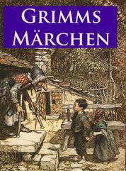 Grimms Märchen - Mit vielen, klassischen Illustrationen und in heutiger Rechtschreibung