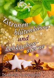 Zitronenblütenküsse und Lebkuchensterne - Sinnlicher Liebesroman - Mallorca-Erotic-Romance 3