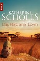 Katherine Scholes: Das Herz einer Löwin ★★★★★