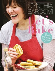 Let's Bake - 70 wundervolle Back-Rezepte, die perfekt gelingen!