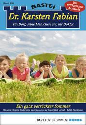 Dr. Karsten Fabian - Folge 190 - Ein ganz verrückter Sommer
