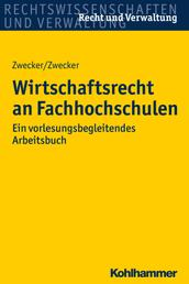Wirtschaftsrecht an Hochschulen - Ein vorlesungsbegleitendes Arbeitsbuch