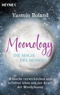 Yasmin Boland: Moonology – Die Magie des Mondes