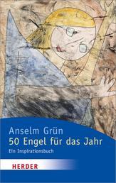 50 Engel für das Jahr - Ein Inspirationsbuch