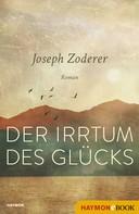 Joseph Zoderer: Der Irrtum des Glücks