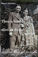 Marco Schlüter: Theo schreibt alles an Paula