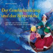Der Geschichtenkönig und das Sternenkind - Ein Märchen
