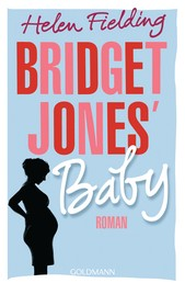 Bridget Jones' Baby - Die Bridget-Jones-Serie 3 - Roman