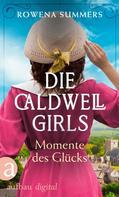Rowena Summers: Die Caldwell Girls - Momente des Glücks ★★★★