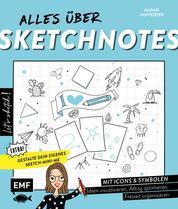 Let's sketch! Alles über Sketchnotes – Mit Icons und Symbolen Ideen visualisieren, Alltag optimieren, Freizeit organisieren - Extra: Gestalte dein eigenes Sketch-Mini-Me