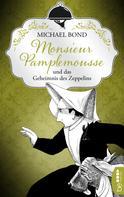 Michael Bond: Monsieur Pamplemousse und das Geheimnis des Zeppelins ★★★★