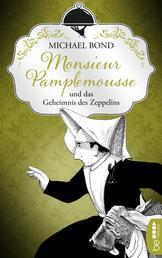 Monsieur Pamplemousse und das Geheimnis des Zeppelins