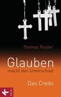 Thomas Ruster: Glauben macht den Unterschied