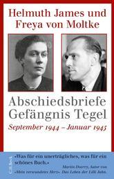 Abschiedsbriefe Gefängnis Tegel - September 1944 - Januar 1945