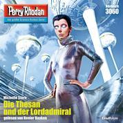 "Perry Rhodan 3060: Die Thesan und der Lordadmiral - Perry Rhodan-Zyklus ""Mythos"""