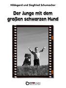 Hildegard Schumacher: Der Junge mit dem großen schwarzen Hund