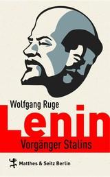 Lenin - Vorgänger Stalins
