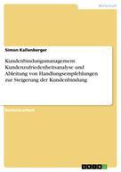 Simon Kallenberger: Kundenbindungsmanagement. Kundenzufriedenheitsanalyse und Ableitung von Handlungsempfehlungen zur Steigerung der Kundenbindung