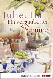 Ein verzauberter Sommer - Roman