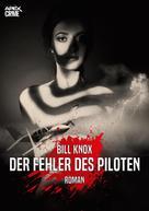 Bill Knox: DER FEHLER DES PILOTEN